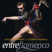 Antonio Granjero &amp Entreflamenco