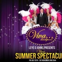 Viva Blackpool Summer Spectacular at Night with VIVA Showgirls