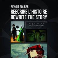 Exposition &quotRcrire lhistoire  Rewrite the story&quot de Benoit Solbes