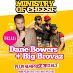 Ministry of Cheese w Dane Bowers &amp Big Brovaz