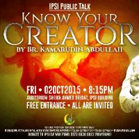 CERAMAH UMUM KNOW YOUR CREATOR OLEH BROTHER KAMARUDIN ABDULLAH