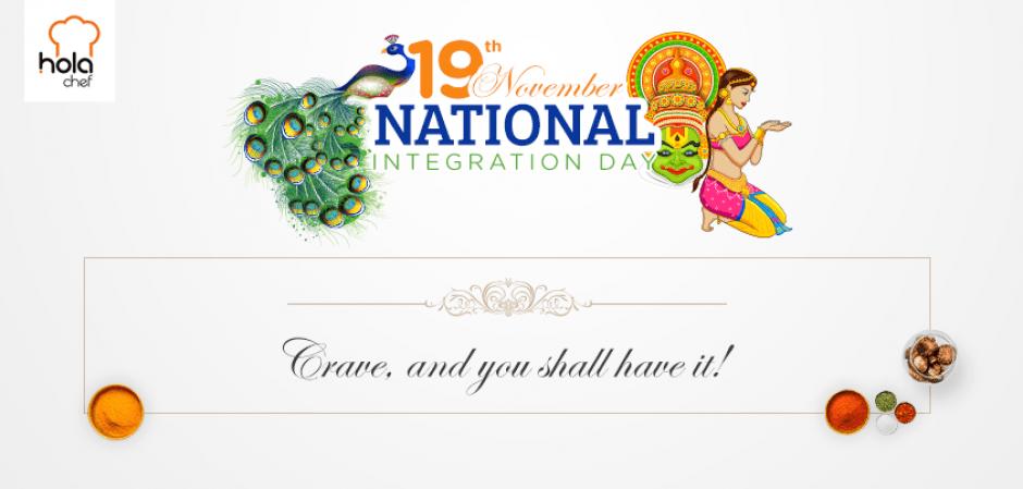 national integration day India observes national integration day, also known as quami ekta divas, each year on 19th november indira priyadarshini gandhi was born in the allahabad, uttar pradesh on november 19.