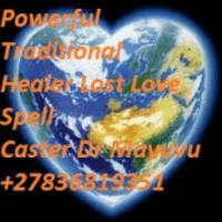 No.1 Traditional Spiritual Healer &amp Lost  love Spells Caster Dr mavuvu 27836819351