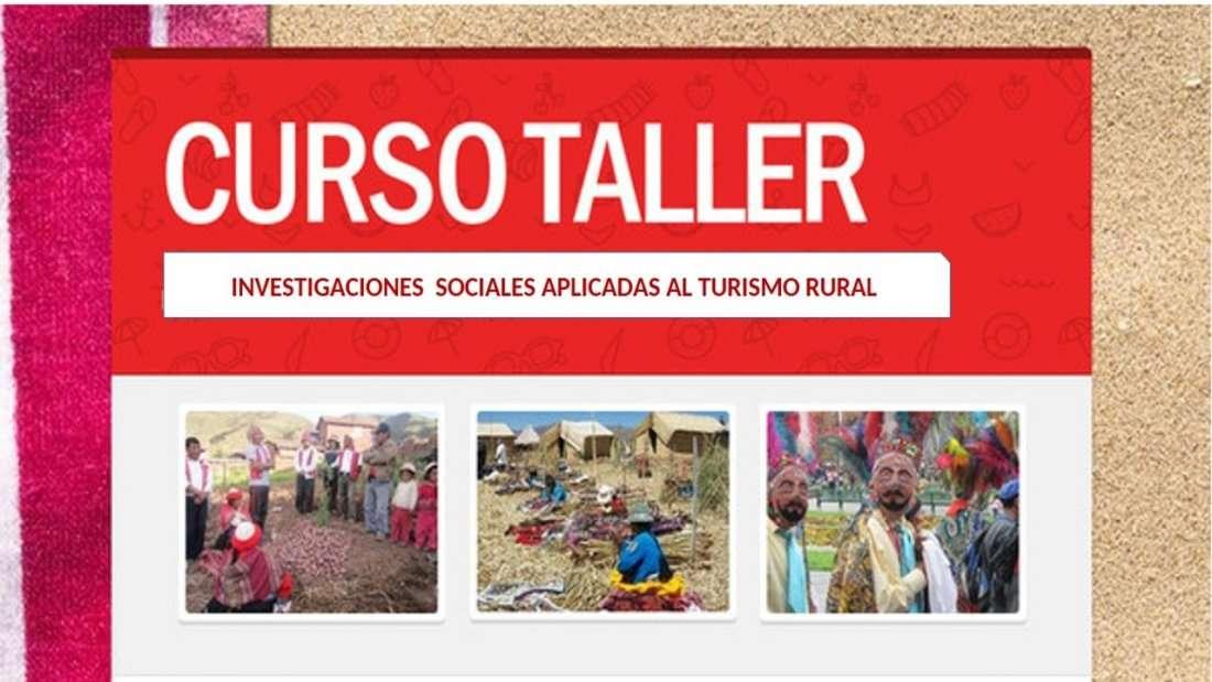 CURSO TALLER DE INVESTIGACIONES SOCIALES APLICADAS AL TURISMO RURAL